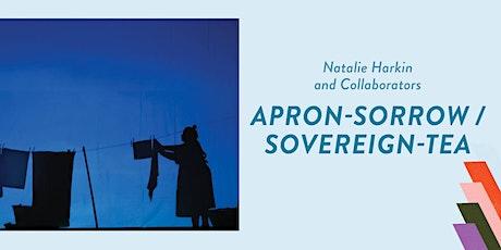 Apron-Sorrow/Sovereign-Tea - Natalie Harkin and Collaborators - Artist Talk tickets