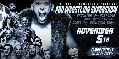 Top Rope Promotions presents  Pro Wrestling Supershow tickets