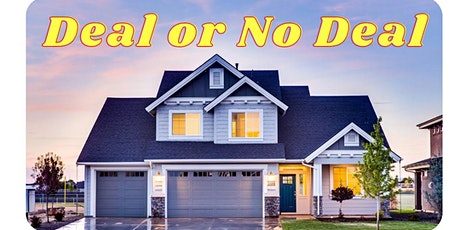 Deal or No Deal?  Real Estate Investment Opportunities Exposed and Reviewed tickets