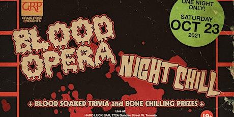 Blood Opera, Night Chill - A Horrific Night Live M tickets