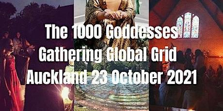 1000 Goddesses Gathering Ceremony The Creatrix Returns 23rd October 2021 tickets