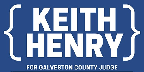 Meet and Greet Fundraiser: Keith Henry for Galveston County Judge tickets