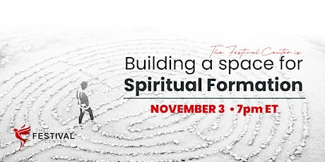 The Festival Center is Building a Space for Spiritual Formation tickets