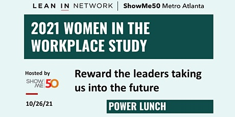 ShowMe50 Lean In  Circle Power Lunch: Women in the Workplace 2021 Report tickets