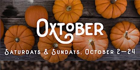 Oxtober 2021 - Saturdays & Sundays October 2nd - 24th! tickets