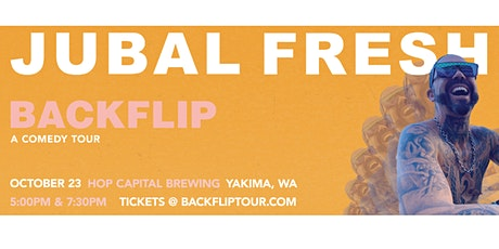 Jubal Fresh Backflip Comedy Tour: 5:00-6:30 PM tickets