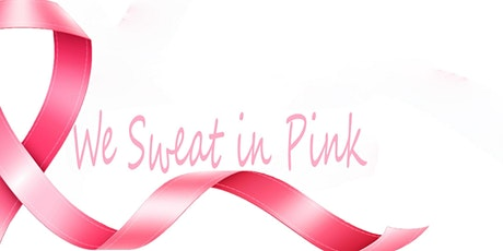We Sweat in Pink Annual Fitness Fundraiser tickets
