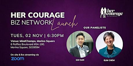 Her Courage BizNETWORK  Launch. tickets