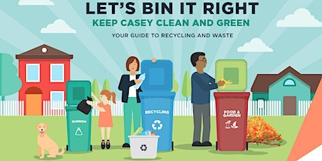 """ONLINE """"Let's Bin it Right in Casey: simplifying what goes into which bin."""" tickets"""