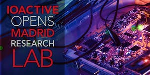 IOActive Madrid Hardware Research Lab Launch
