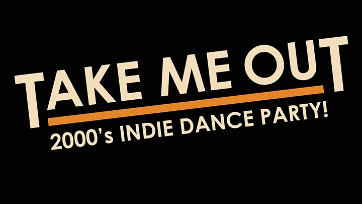 Take Me Out - 2000's Indie Dance Party image