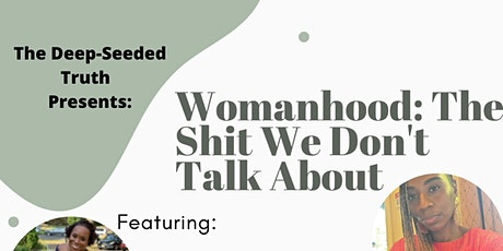 Womanhood: The Shit We Don't Talk About tickets