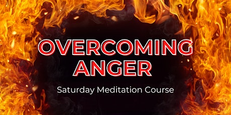 Overcoming Anger- Meditation Course (Oct) tickets