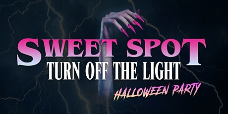 Sweet Spot: Turn Off The Light Halloween Party tickets