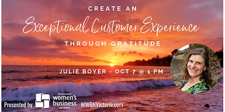 Create an Exceptional Customer Experience through Gratitude by Julie Boyer tickets