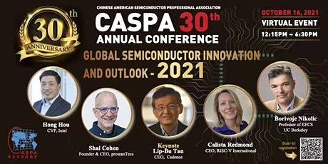 CASPA 2021 Annual Conference: Global Semiconductor Innovation and Outlook tickets