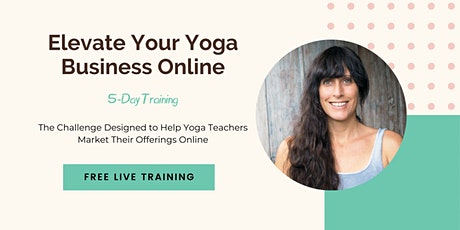 Elevate Your Yoga Business Online tickets