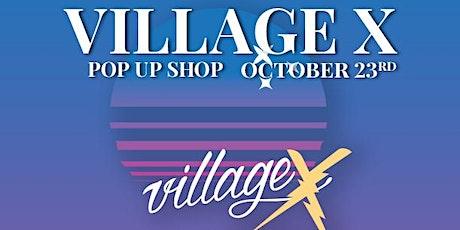 Village X Pop Up Shop (Vendors Wanted) tickets