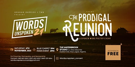 WORDS UNSPOKEN 2021- THE PRODIGAL REUNION tickets