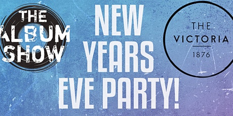 Best of 'Classic Album Shows' on NEW YEARS EVE  in The Victoria's Backyard. tickets