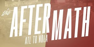The Aftermath  | ATL to NOLA