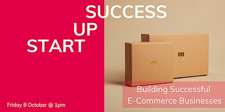 Startup Success Series: Building Successful E-Commerce Businesses tickets