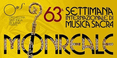Romanticismo trasfigurato 63^ Settimana di Musica Sacra di Monreale biglietti
