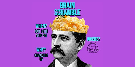 Brain Scramble at the Comedy Chateau tickets