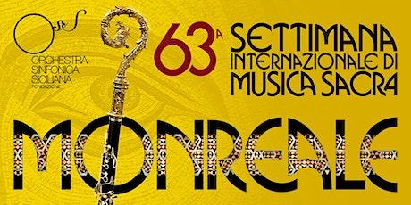 Il Sacro nel tempo 63^ Settimana di Musica Sacra di Monreale biglietti