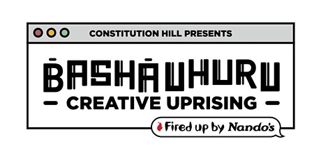 Basha Uhuru Creative Uprising: Nando's Creative Conference  Day 1 tickets