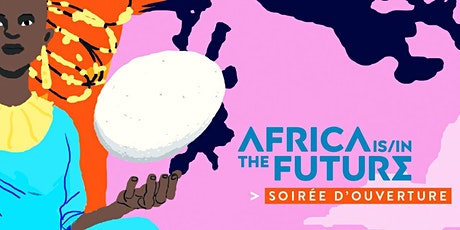 a genuine opening night | Africa is / in the Future billets