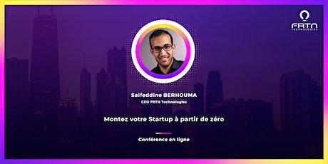 Montez votre Startup à partir de zéro (+10 000 participants, Note 9/10) billets