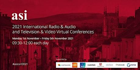 2021 asi International Radio & Audio AND TV & Video Virtual Conferences tickets