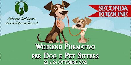 2 Edizione Weekend Formativo per Dog/Pet Sitter con Soccorso Veterinario biglietti