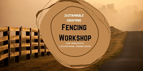 Sustainable Crofting: Fencing Workshop tickets