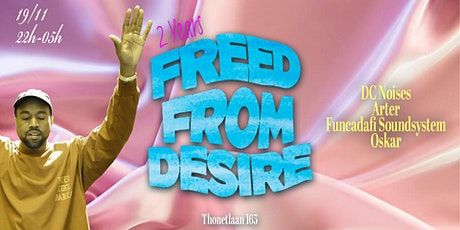 2 Years Freed From Desire tickets