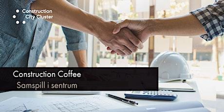 Construction Coffee: Samspill i Sentrum tickets