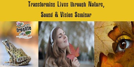 Transforming Lives through Nature, Sound & Vision tickets