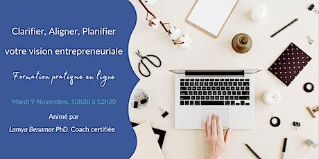 Clarifier, Aligner Planifier, votre vision entrepreneuriale billets