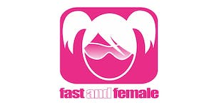 Fast and Female's 10th Anniversary Party Fundraiser -...