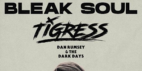 Bleak Soul (ex-As It Is) & TIGRESS  @ Brighton Electric tickets