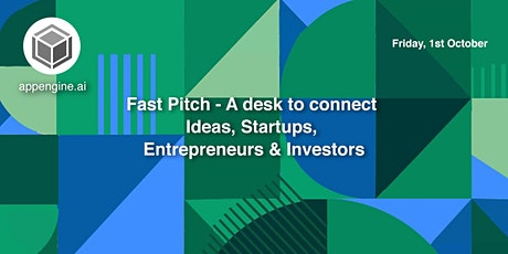 Fast Pitch - A Desk to connect Ideas, Startups, Entrepreneurs and Investors tickets