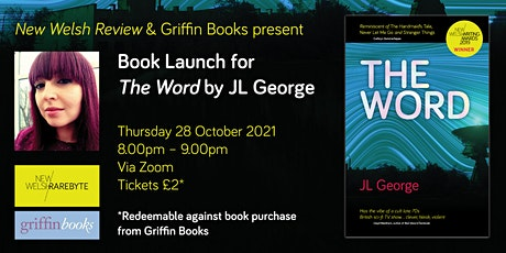 New Welsh Review & Griffin Books launch THE WORD by JL George tickets