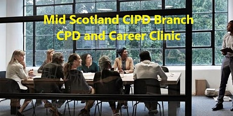 CIPD Mid Scotland Branch CPD and Career Clinic tickets