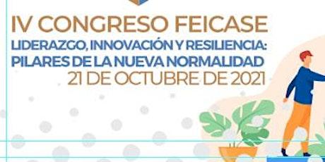 IV CONGRESO FEICASE / Liderazgo, innovación y resilencia entradas
