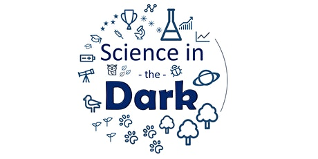 Science in the Dark tickets