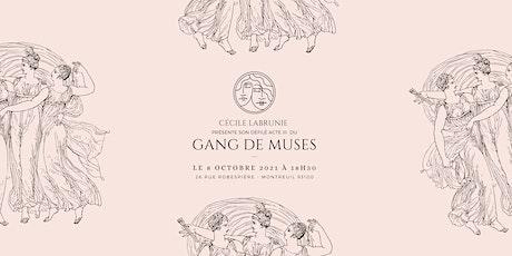 GANG De MUSES - Le Défilé - ACTE III billets