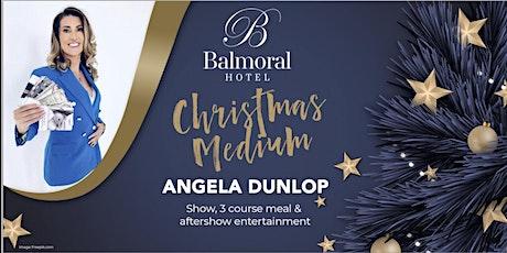 Christmas Medium with Angela Dunlop tickets