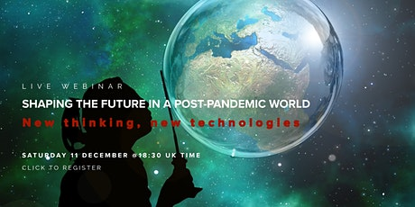 Shaping the future in a post-pandemic world: new thinking, new technologies tickets