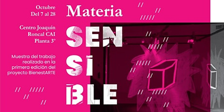 Apertura de la exposición Materia Sensible entradas